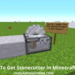 How To Get Stonecutter In Minecraft-the gaming guider