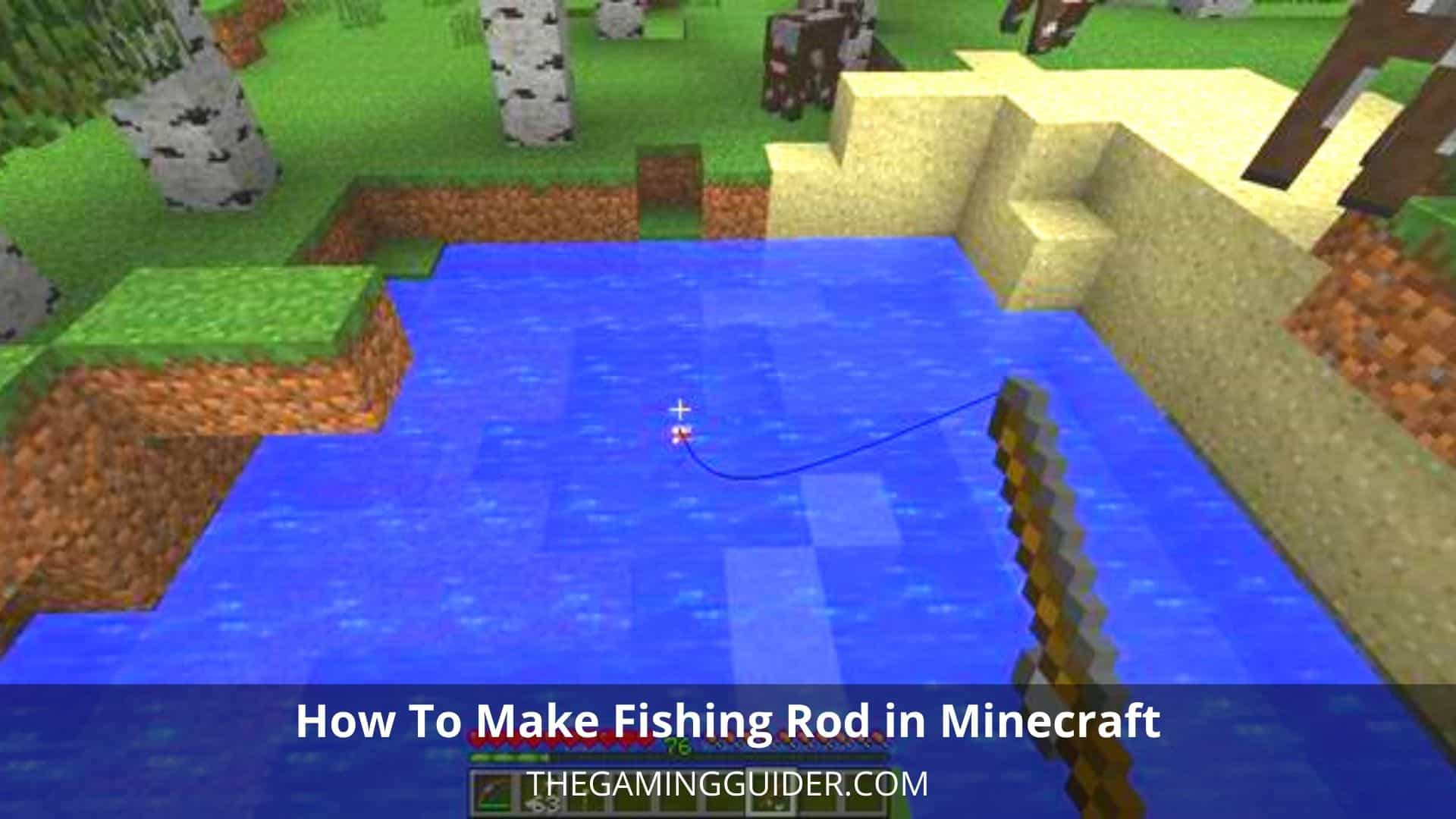 How To Make Fishing Rod in Minecraft-the gaming guider