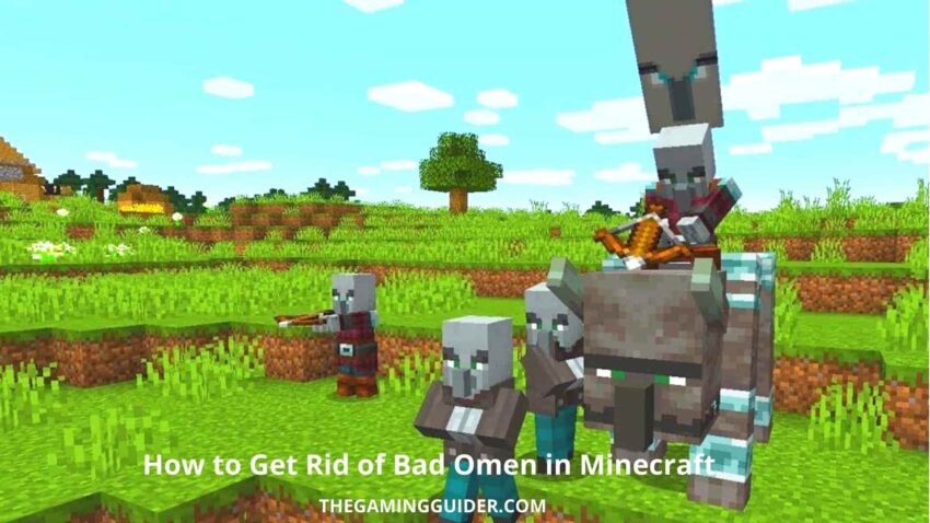 How to Get Rid of Bad Omen in Minecraft - the gaming guider